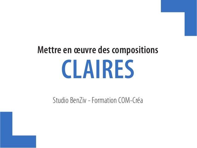 Studio BenZiv - Formation COM-Créa Mettre en œuvre des compositions CLAIRES