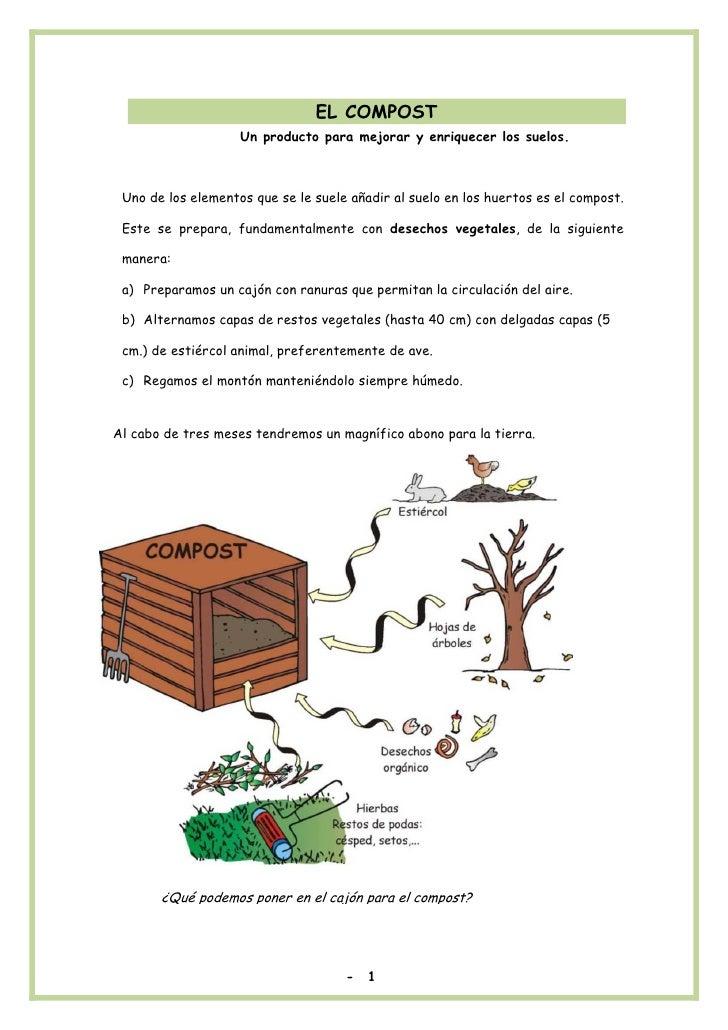 EL COMPOST                     Un producto para mejorar y enriquecer los suelos.     Uno de los elementos que se le suele ...