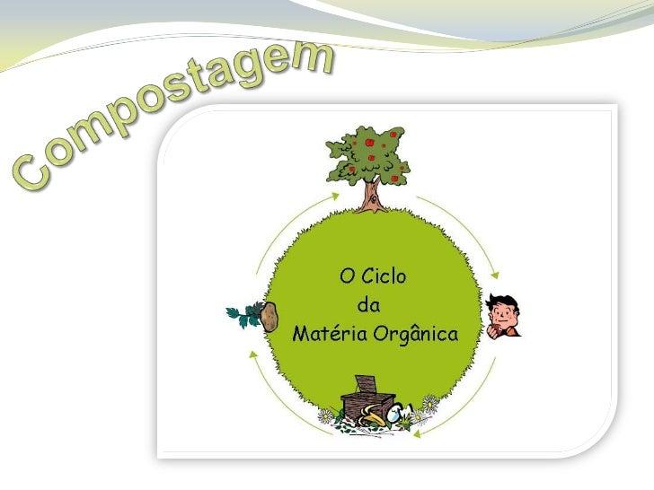 A compostagem é a decomposição dosresíduos domésticos por acção de microrganismos quena presença de oxigénio, originam uma...