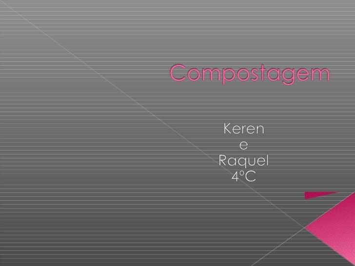    O que e compostagem?   Para o que serve?   Como fazer compostagem?   Imagens   Conclusão   Referências