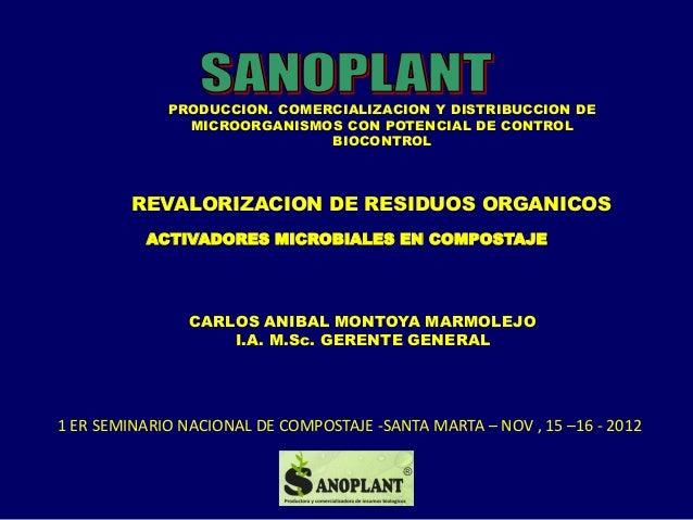 PRODUCCION. COMERCIALIZACION Y DISTRIBUCCION DE MICROORGANISMOS CON POTENCIAL DE CONTROL BIOCONTROL  REVALORIZACION DE RES...
