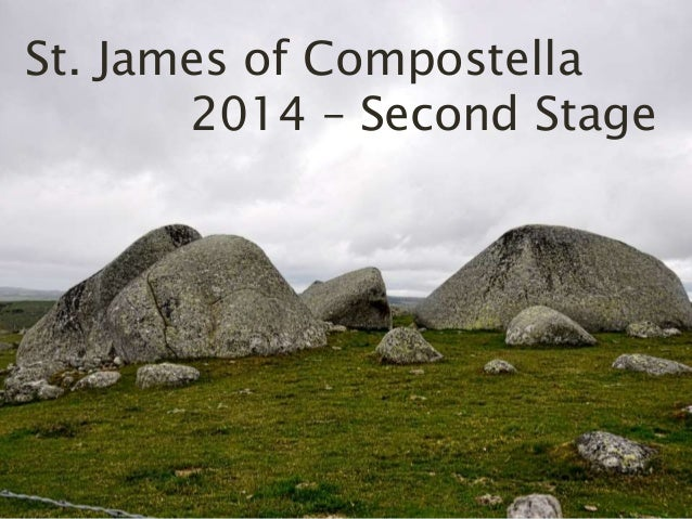 St. James of Compostella  2014 – Second Stage