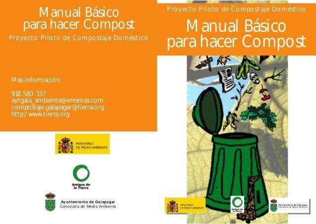 Ayuntamiento de Galapagar Concejalía de Medio Ambiente Más información: 918 580 337 aytgala_ambiente@eresmas.com compostaj...
