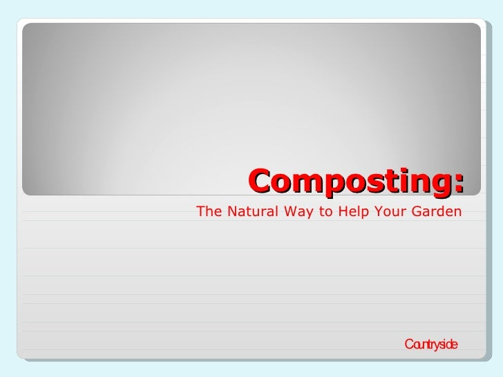 Composting: The Natural Way to Help Your Garden Countryside