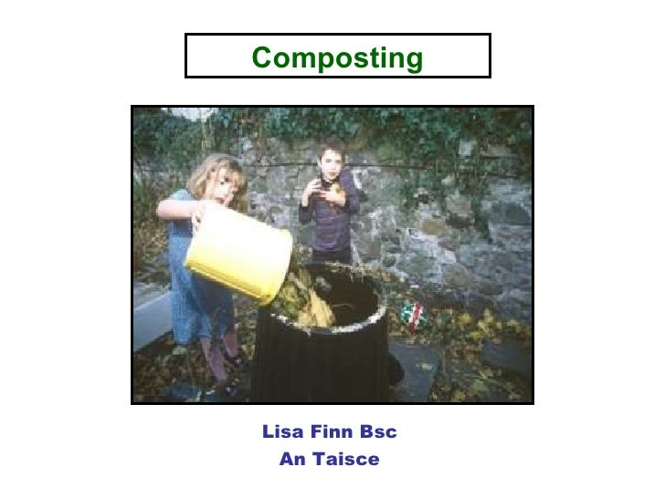 Composting . Lisa Finn Bsc An Taisce