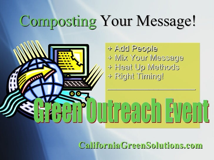 Composting  Your Message! + Add People + Mix Your Message + Heat Up Methods + Right Timing! ___________________ California...