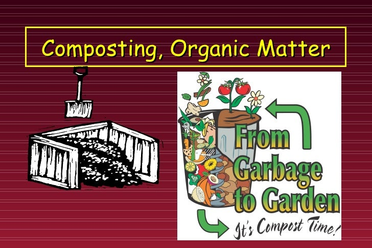 Composting, Organic Matter