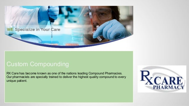 Custom Compounding RX Care has become known as one of the nations leading Compound Pharmacies. Our pharmacists are special...