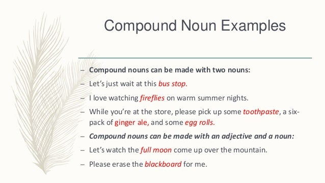 Compound nouns, prepositions and phrasal verbs.
