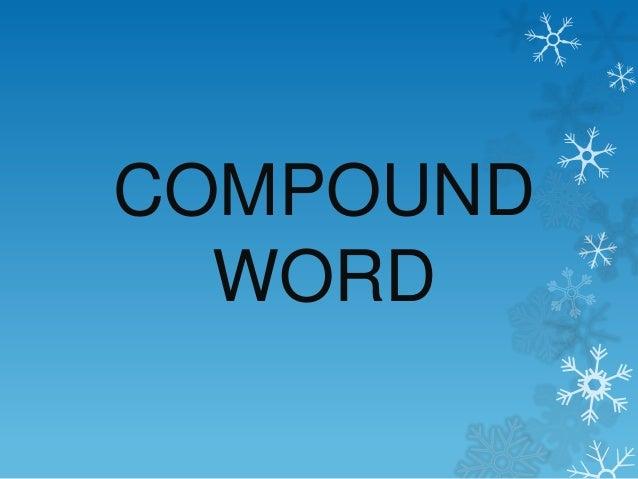 COMPOUND WORD