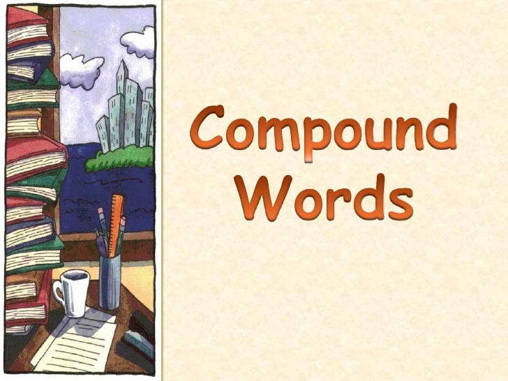 The dog ran into his doghouse Compound words are words formed by two             smaller words.          doghouse      mea...
