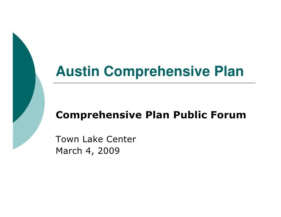 Austin Comprehensive Plan  Comprehensive Plan Public Forum  Town Lake Center March 4, 2009