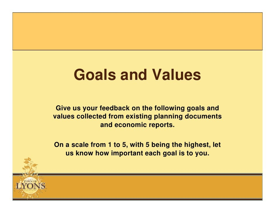Goals and Values  Give us your feedback on the following goals and values collected from existing planning documents      ...