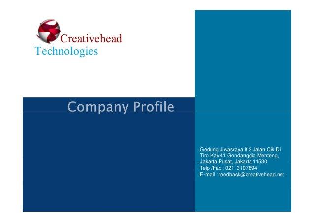 Creativehead Technologies  Gedung Jiwasraya lt.3 Jalan Cik Di Tiro Kav.41 Gondangdia Menteng, Jakarta Pusat, Jakarta 11530...