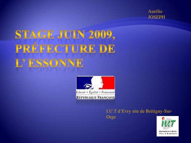 Aurélie JOSEPH<br />Stage juin 2009,Préfecture de  l' Essonne<br />I.U.T d'Evry site de Brétigny-Sur-Orge<br />