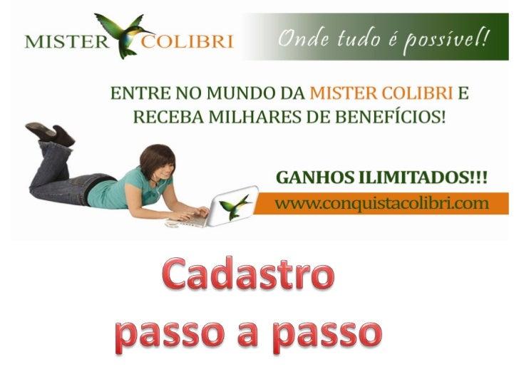 Acesse: www.conquistacolibri.mistercolibri.com