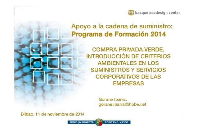 Apoyo a la cadena de suministro:  Programa de Formación 2014  www.ihobe.net  Apoyo a la cadena de suministro: Programa de ...