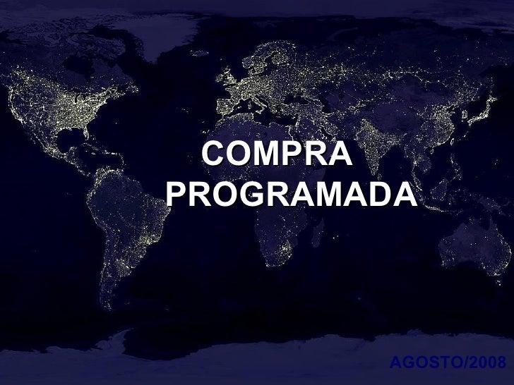 COMPRA  PROGRAMADA AGOSTO/2008