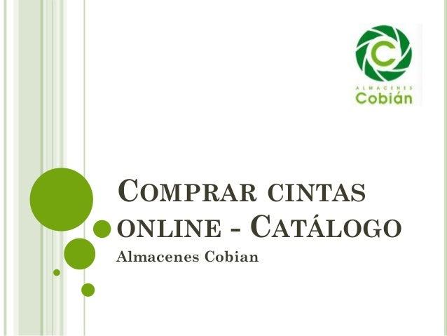 COMPRAR CINTAS ONLINE - CATÁLOGO Almacenes Cobian