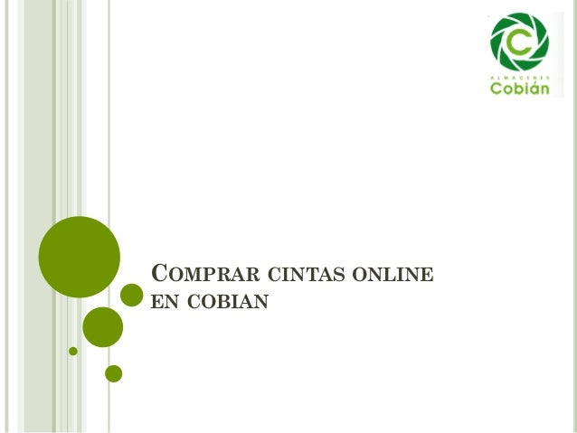 COMPRAR CINTAS ONLINE EN COBIAN