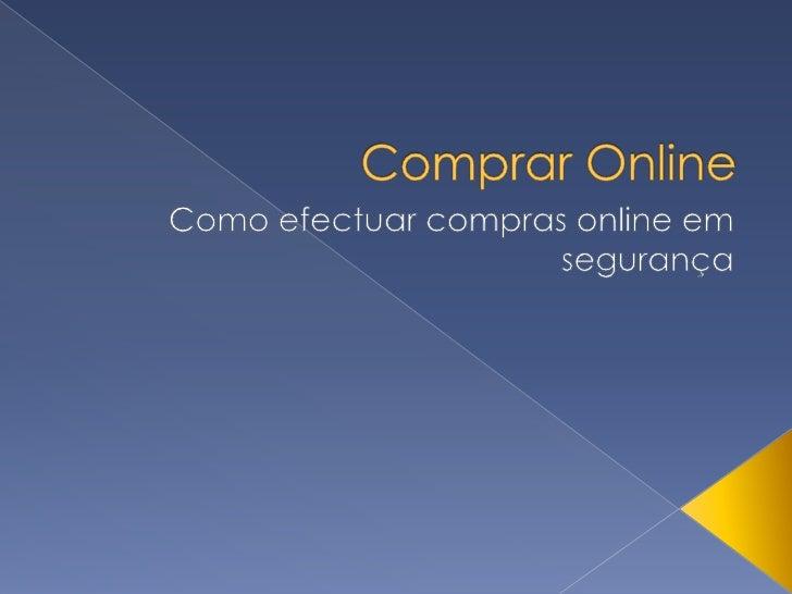 Comprar Online<br />Como efectuar compras online em segurança<br />