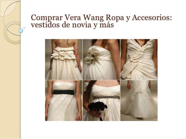 Comprar Vera Wang Ropa y Accesorios:vestidos de novia y más