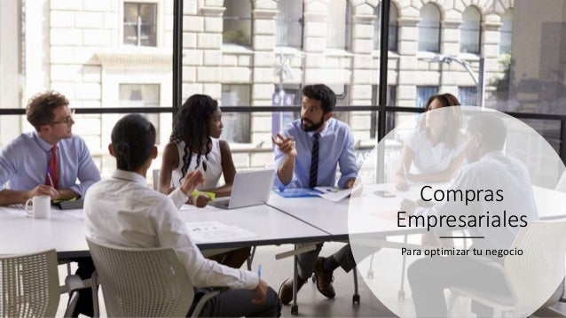 Compras Empresariales Para optimizar tu negocio