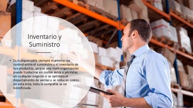 Inventario y Suministro • Es indispensable siempre mantener un control entre el suministro y el inventario de tus producto...