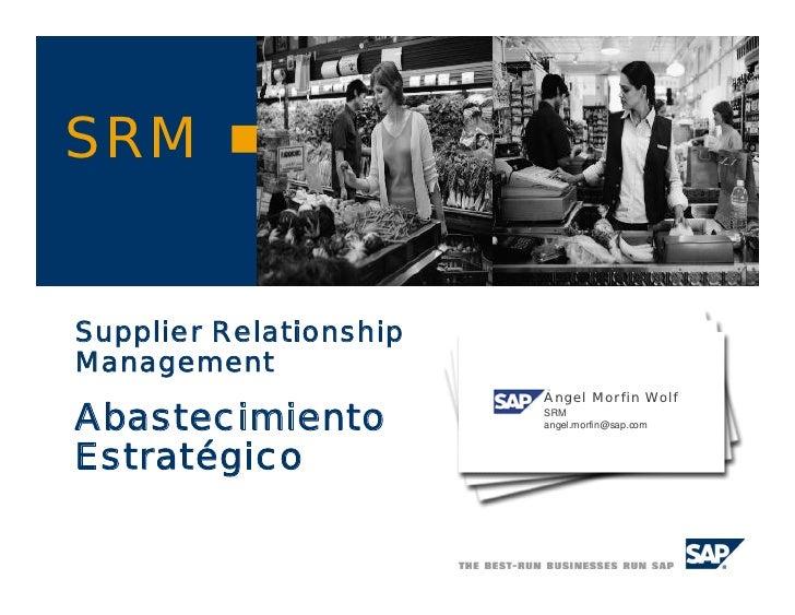 SRMSupplier RelationshipManagement                        Angel Morfin WolfAbastecimiento          SRM                    ...