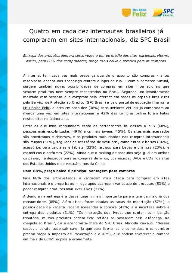 Quatro em cada dez internautas brasileiros já compraram em sites internacionais, diz SPC Brasil Entrega dos produtos demor...
