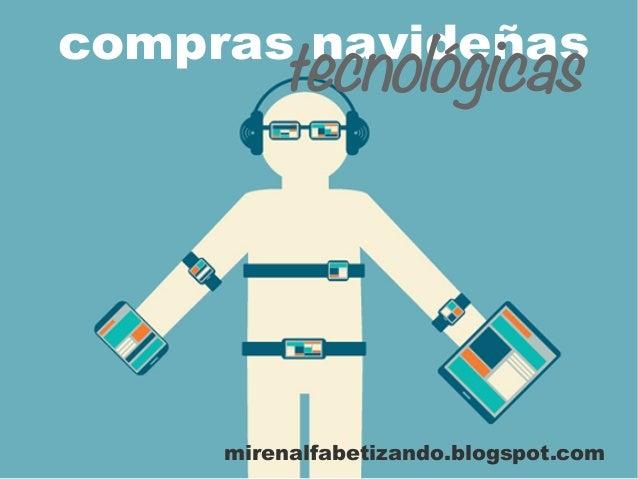 compras navideñas mirenalfabetizando.blogspot.com tecnológicas