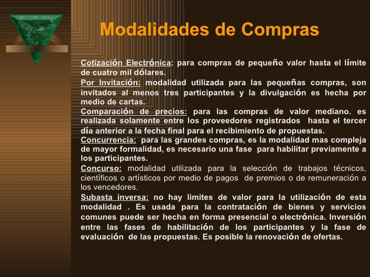 Modalidades de Compras   Cotizaci ó n Electr ó nica : para compras de peque ñ o valor hasta el l í mite de cuatro mil d ó ...