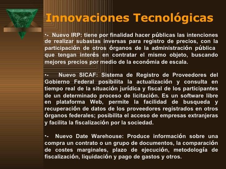 Innovaciones Tecnológicas <ul><li>-  Nuevo IRP: tiene por finalidad hacer p ú blicas las intenciones de realizar subastas ...