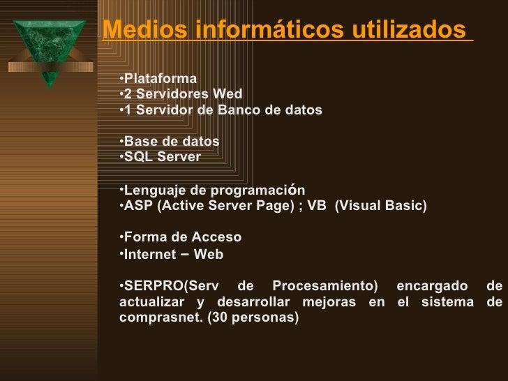 Medios informáticos utilizados  <ul><li>Plataforma </li></ul><ul><li>2 Servidores Wed </li></ul><ul><li>1 Servidor de Banc...