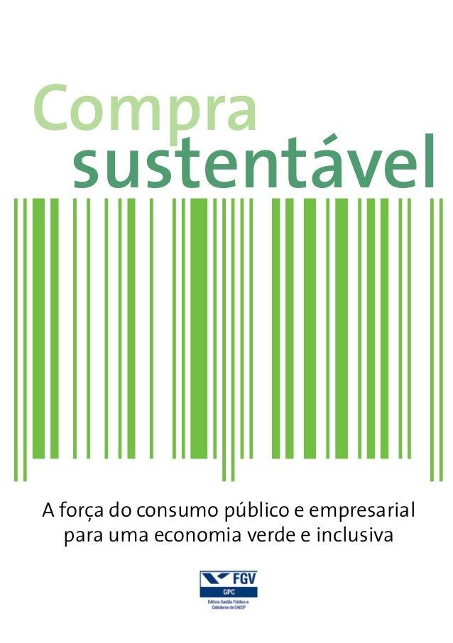 Compra   sustentávelA força do consumo público e empresarial   para uma economia verde e inclusiva