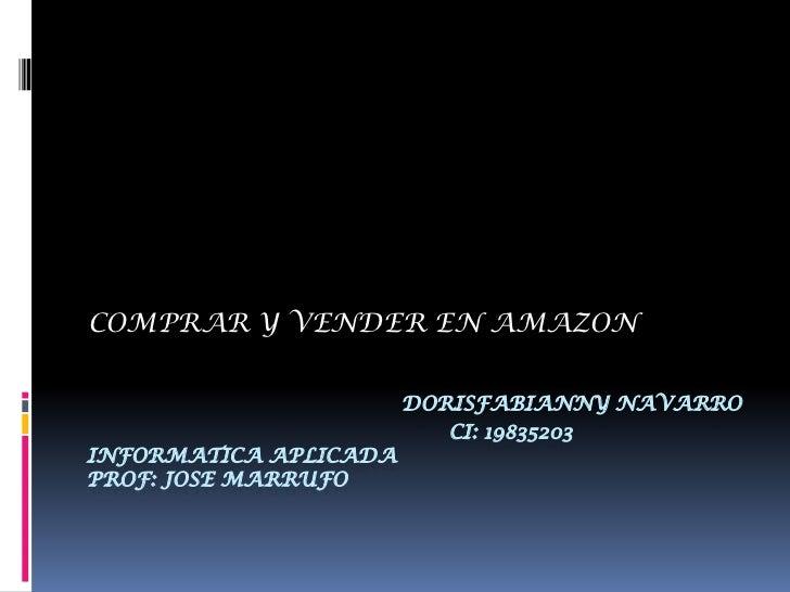 COMPRAR Y VENDER EN AMAZON                       DORISFABIANNY NAVARRO                          CI: 19835203INFORMATICA AP...