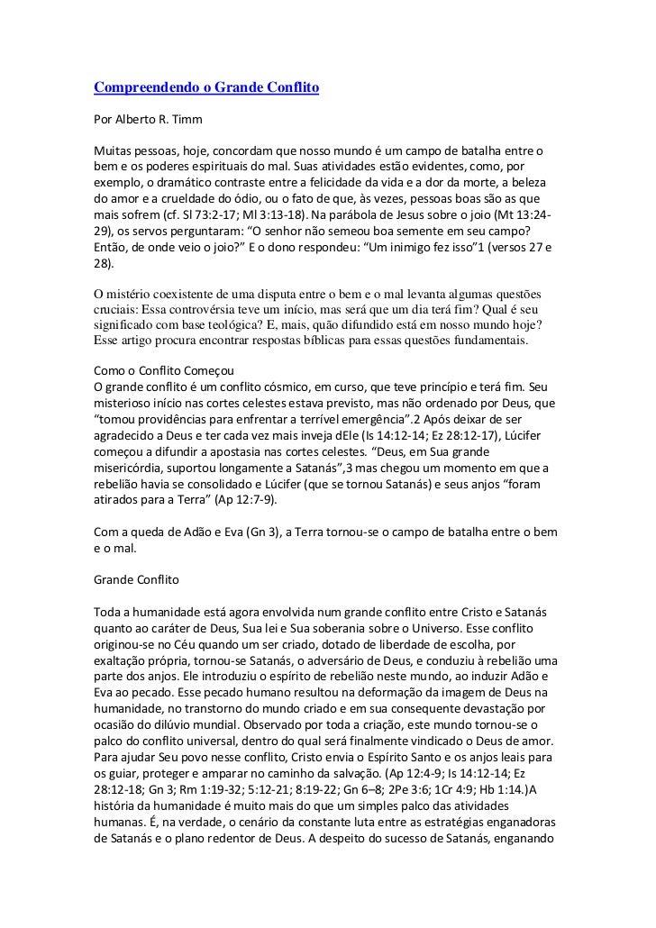 Compreendendo o Grande ConflitoPor Alberto R. TimmMuitas pessoas, hoje, concordam que nosso mundo é um campo de batalha en...