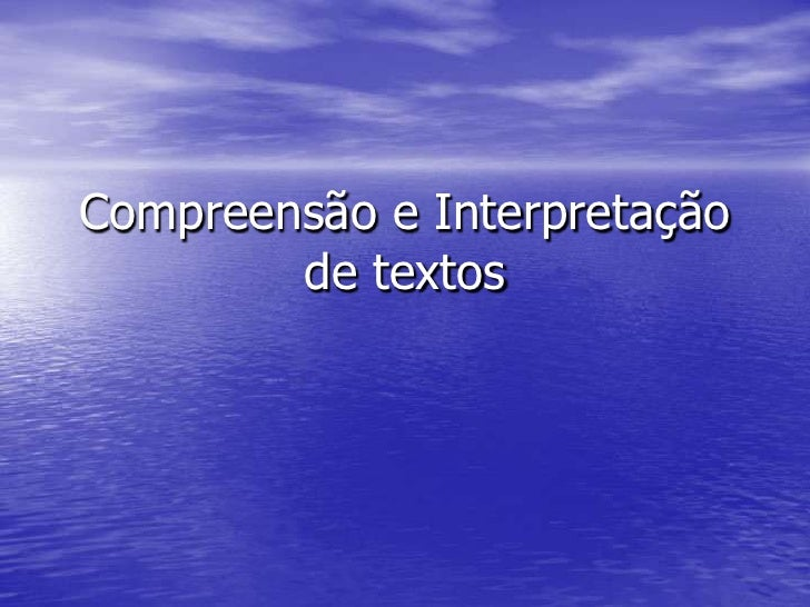 Compreensão e Interpretação         de textos