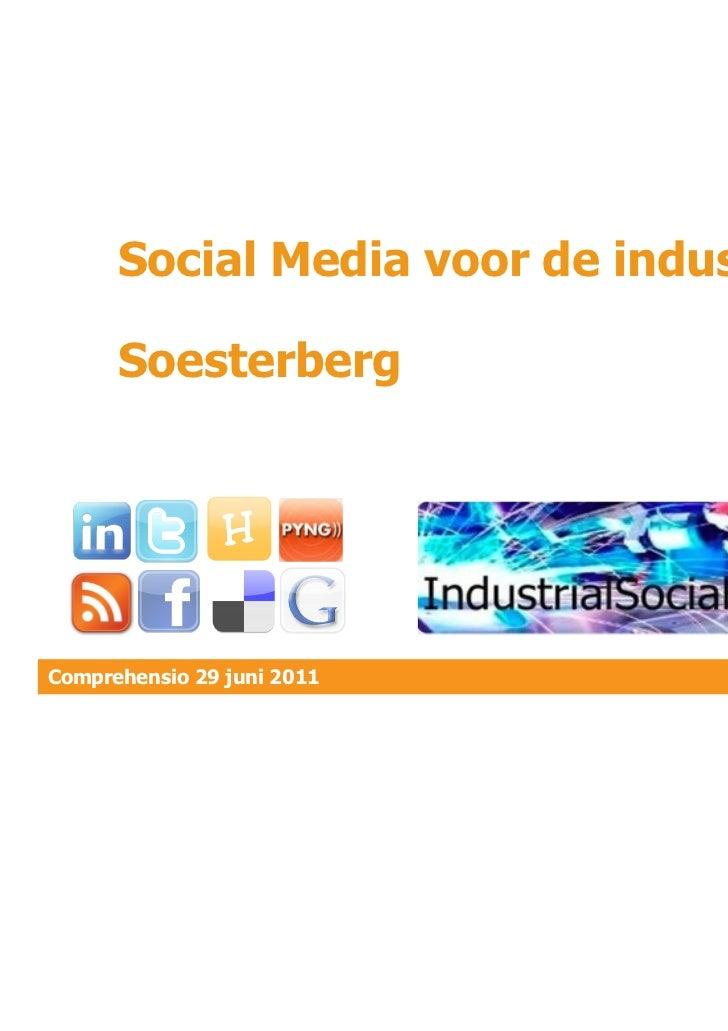 Social Media voor de industrie      SoesterbergComprehensio 29 juni 2011