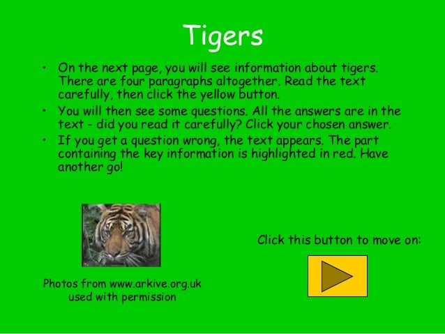Tigers • On the next page, you will see information about tigers. There are four paragraphs altogether. Read the text care...