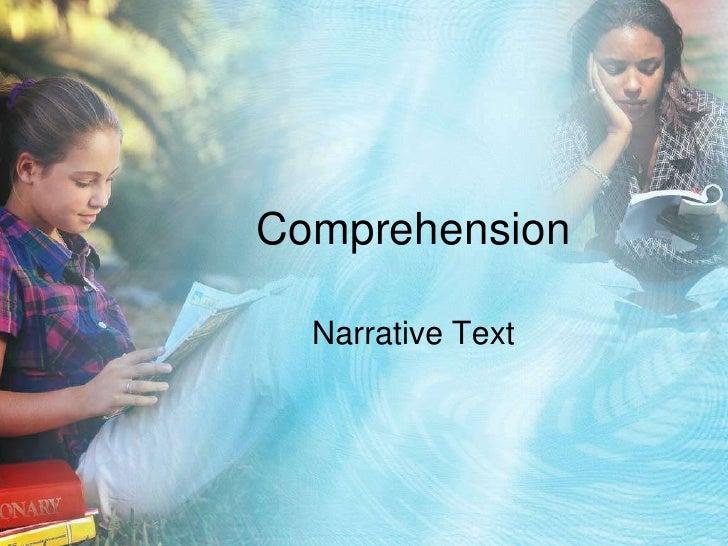 Comprehension  Narrative Text