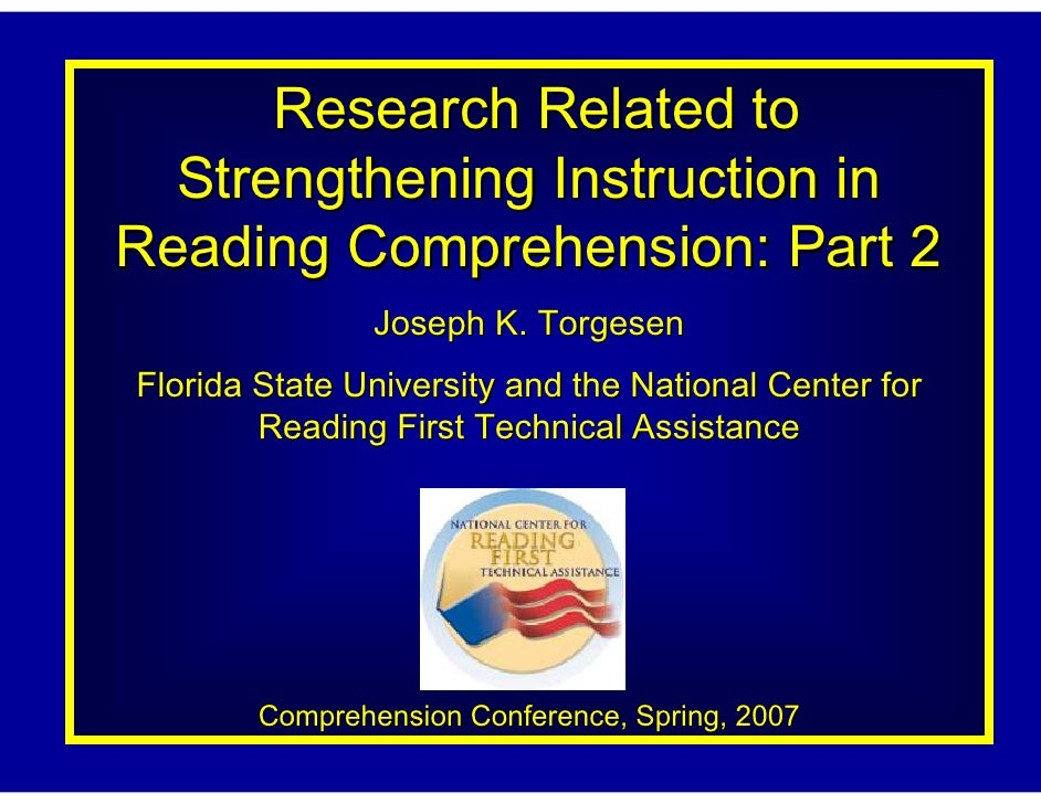 Research Related to  Strengthening Instruction inReading Comprehension: Part 2                Joseph K. TorgesenFlorida St...