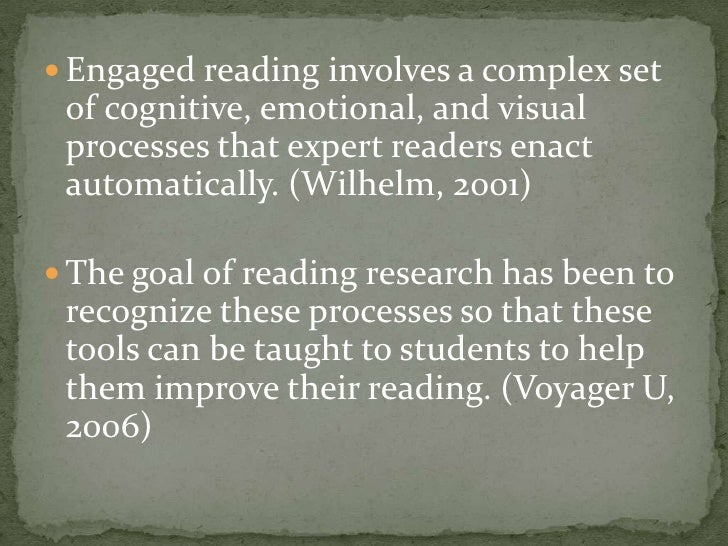 <ul><li>Engaged reading involves a complex set of cognitive, emotional, and visual processes that expert readers enact aut...