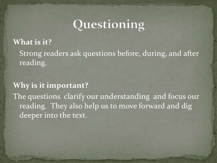 What is it?<br />Strong readers ask questions before, during, and after reading.  <br />Why is it important?<br />The ques...