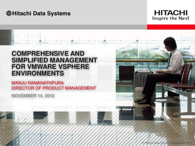 COMPREHENSIVE AND SIMPLIFIED MANAGEMENT FOR VMWARE VSPHERE ENVIRONMENTS MANJU RAMANATHPURA DIRECTOR OF PRODUCT MANAGEMENT ...