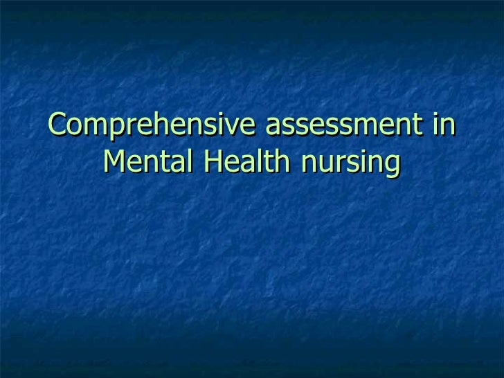 Comprehensive assessment in Mental Health nursing
