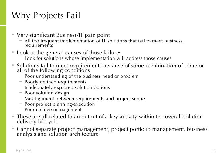 why projects fail The reality of the project management field is that some projects will fail but some of these failures are easily avoidable this article.
