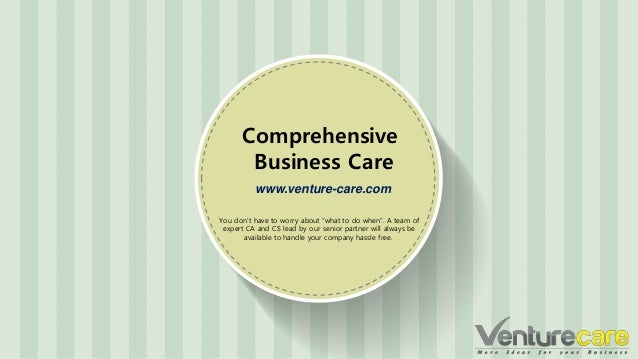 "www.venture-care.com Comprehensive Business Care You don't have to worry about ""what to do when"". A team of expert CA and ..."