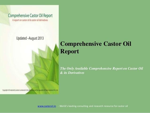 Comprehensive Castor Oil Report The Only Available Comprehensive Report on Castor Oil & its Derivatives  www.castoroil.in ...