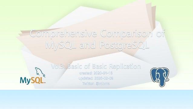 Compared Version MySQL PostgreSQL root@localhost [mysql]> select @@version,now(); +-----------+---------------------+   @@...